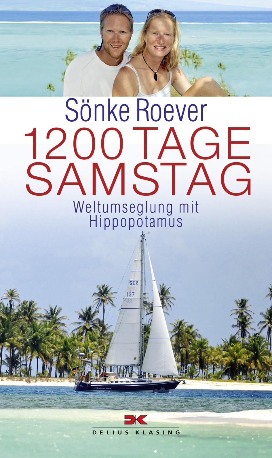 1200 Tage Samstag - Weltumseglung mit Hippopotamus, Judith und Sönke Roever