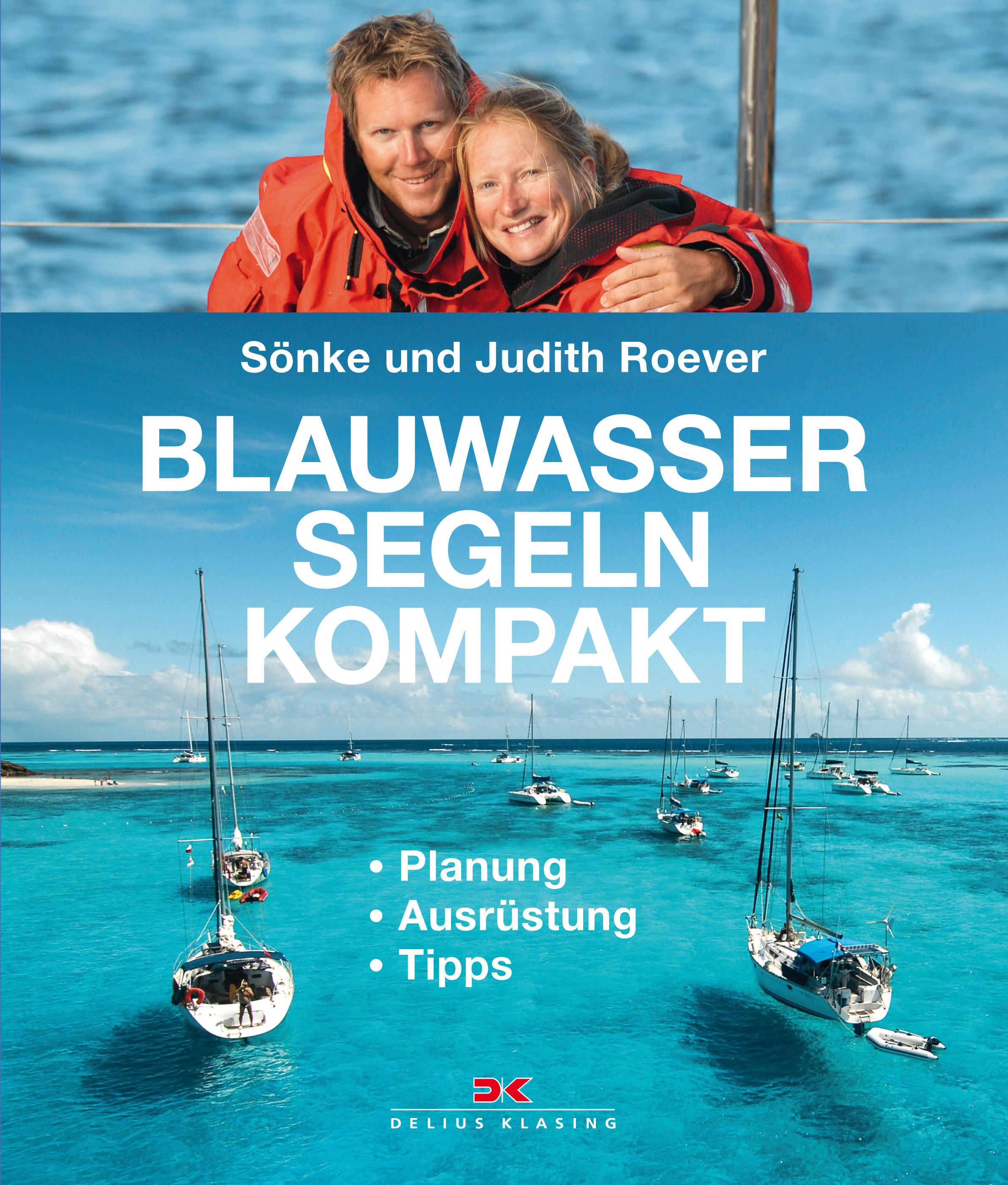 Blauwassersegeln kompakt, Judith und Sönke Roever