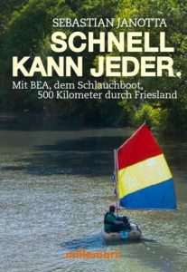 Mit dem Schlauchboot 500 Kilometer durch Friesland.