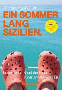 Ein Sommer lang Sizilien - Thomas Käsbohrer
