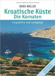 Bodo Müller Kroatische Küste - Die Kornaten . Liegeplätze und Landgänge.