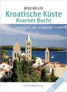 Kroatische Küste Kvarner Bucht Bodo Müller. Liegeplätze und Landgänge.